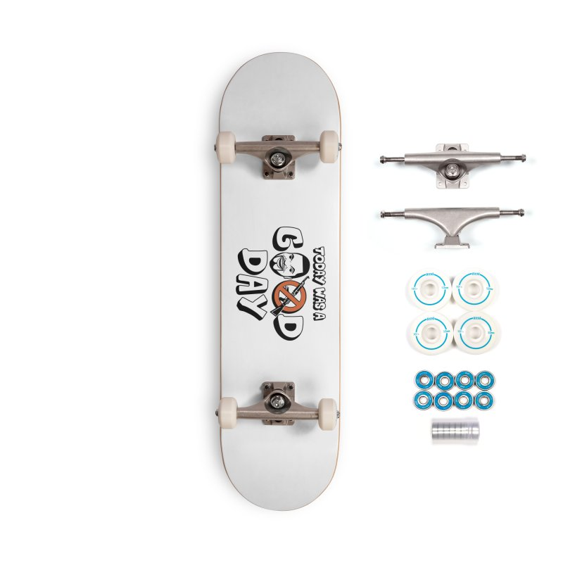 Good Day Accessories Skateboard by Ibyes