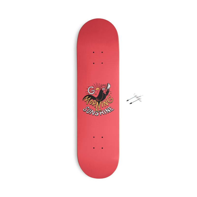Good Morning Sunshine Accessories Skateboard by Ibyes