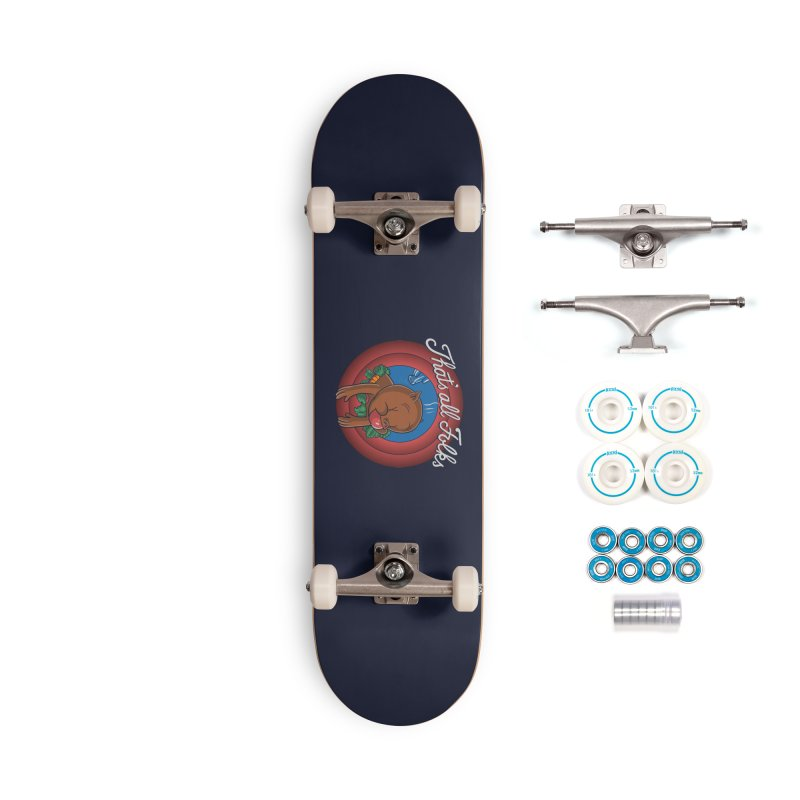 That's All Accessories Skateboard by Ibyes