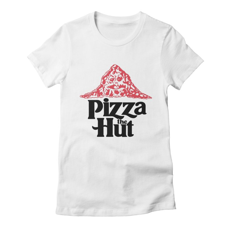 Pizza the Hut Women's T-Shirt by Ibyes