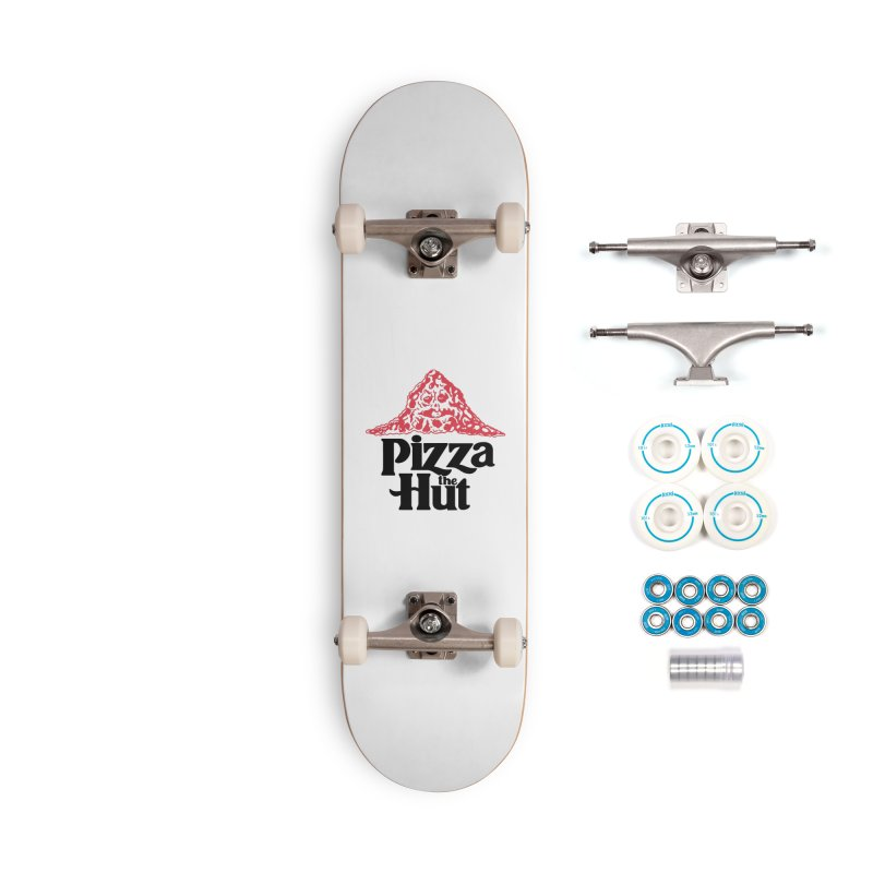 Pizza the Hut Accessories Skateboard by Ibyes