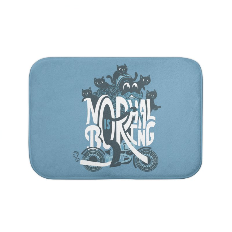 Normal is Boring Home Bath Mat by Ibyes