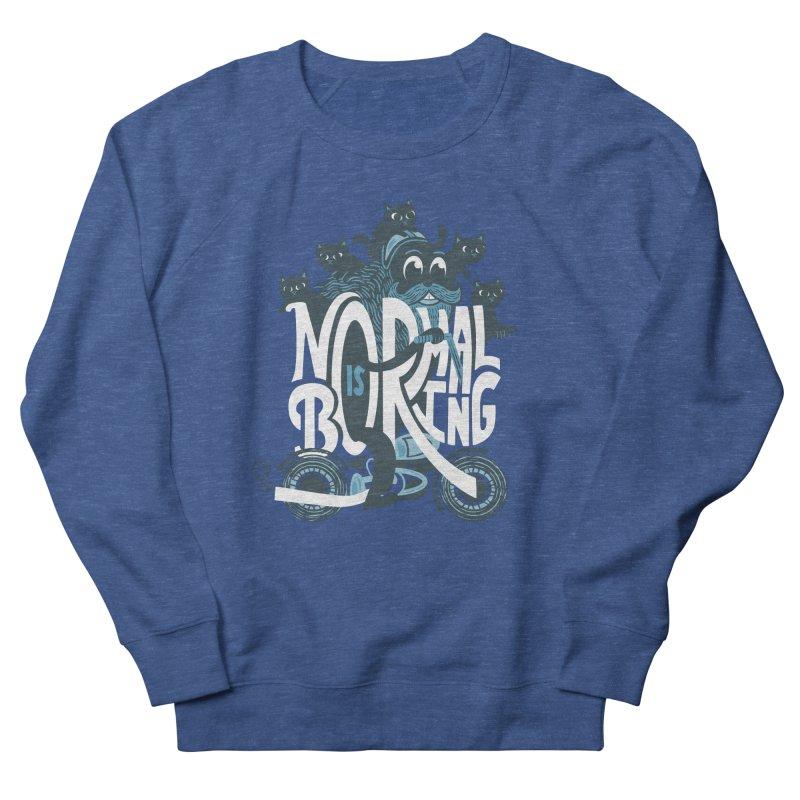 Normal is Boring Women's Sweatshirt by Ibyes