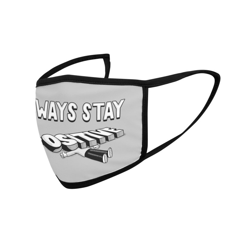 Stay Positive Accessories Face Mask by Ibyes