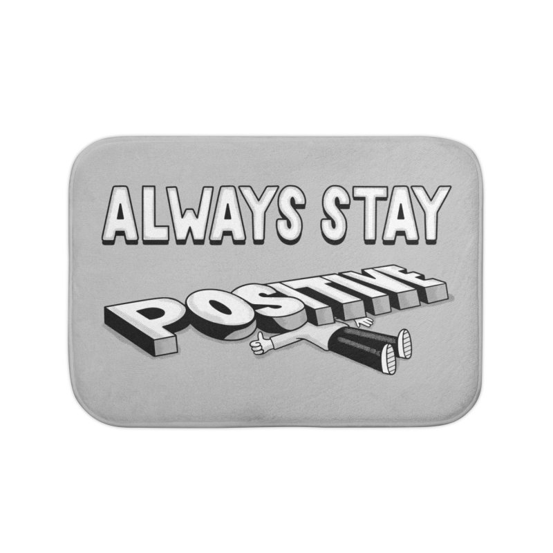 Stay Positive Home Bath Mat by Ibyes