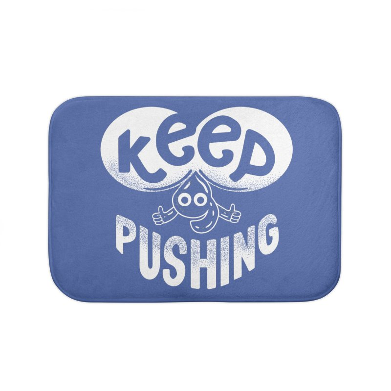 Keep Pushing Home Bath Mat by Ibyes