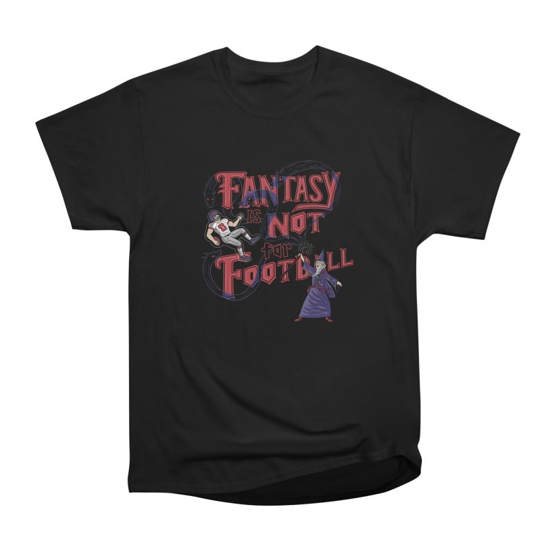 Fantasy Not Football Women's Heavyweight Unisex T-Shirt by Ibyes