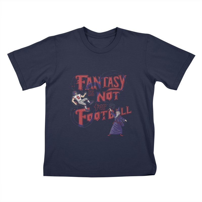Fantasy Not Football Kids T-Shirt by Ibyes
