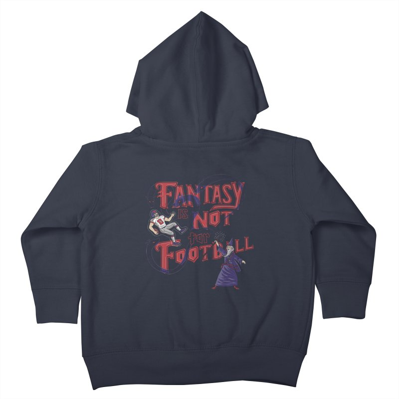 Fantasy Not Football Kids Toddler Zip-Up Hoody by Ibyes