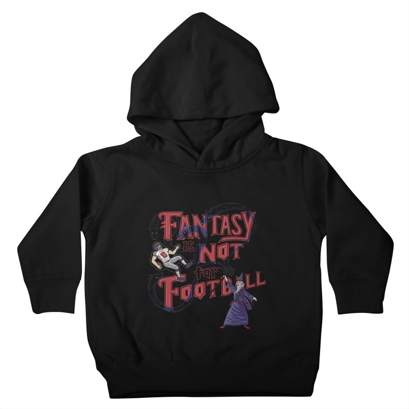Fantasy Not Football Kids Toddler Pullover Hoody by Ibyes
