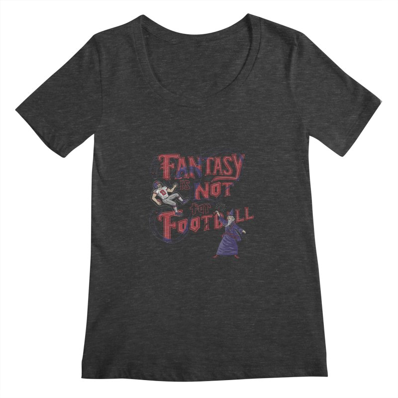 Fantasy Not Football Women's Scoopneck by Ibyes