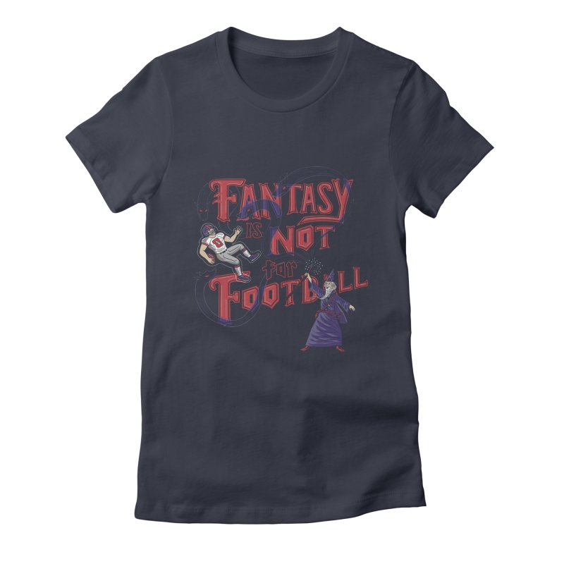 Fantasy Not Football Women's Fitted T-Shirt by Ibyes