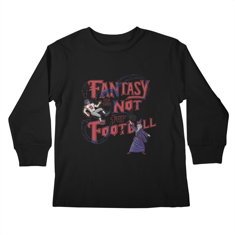 Fantasy Not Football Kids Longsleeve T-Shirt by Ibyes
