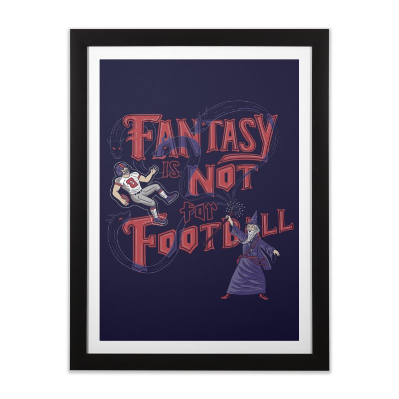 Fantasy Not Football Home Framed Fine Art Print by Ibyes