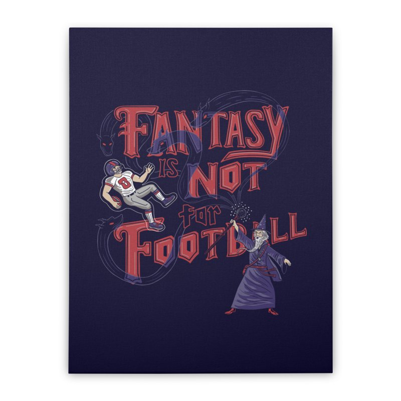 Fantasy Not Football Home Stretched Canvas by Ibyes