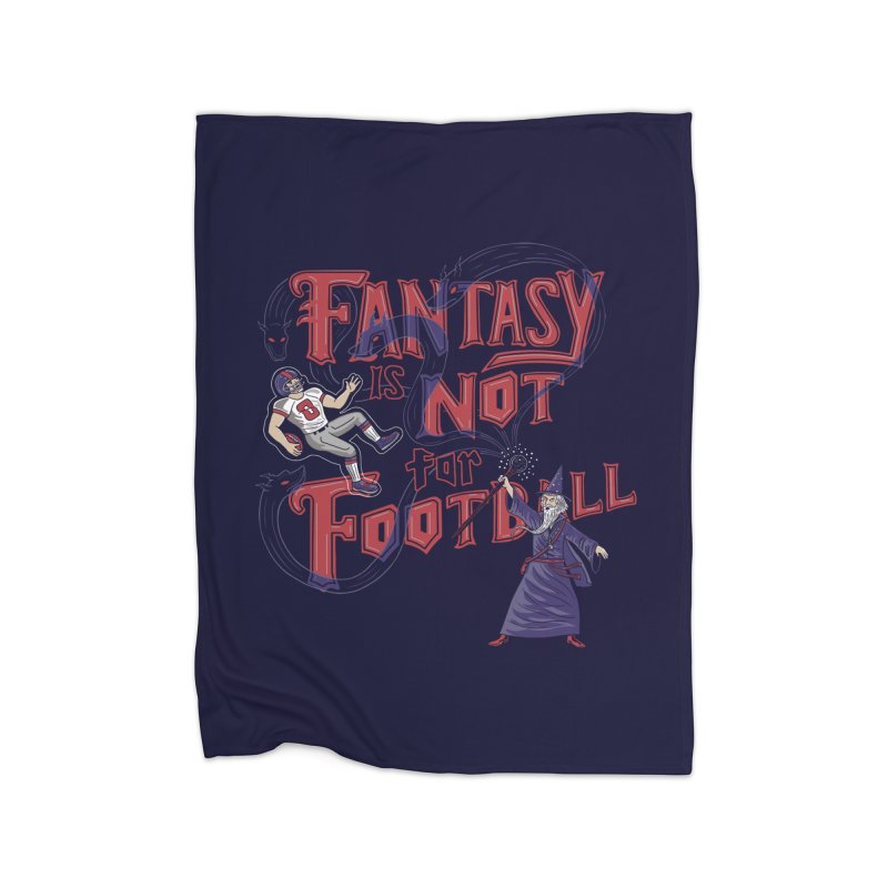 Fantasy Not Football Home Blanket by Ibyes