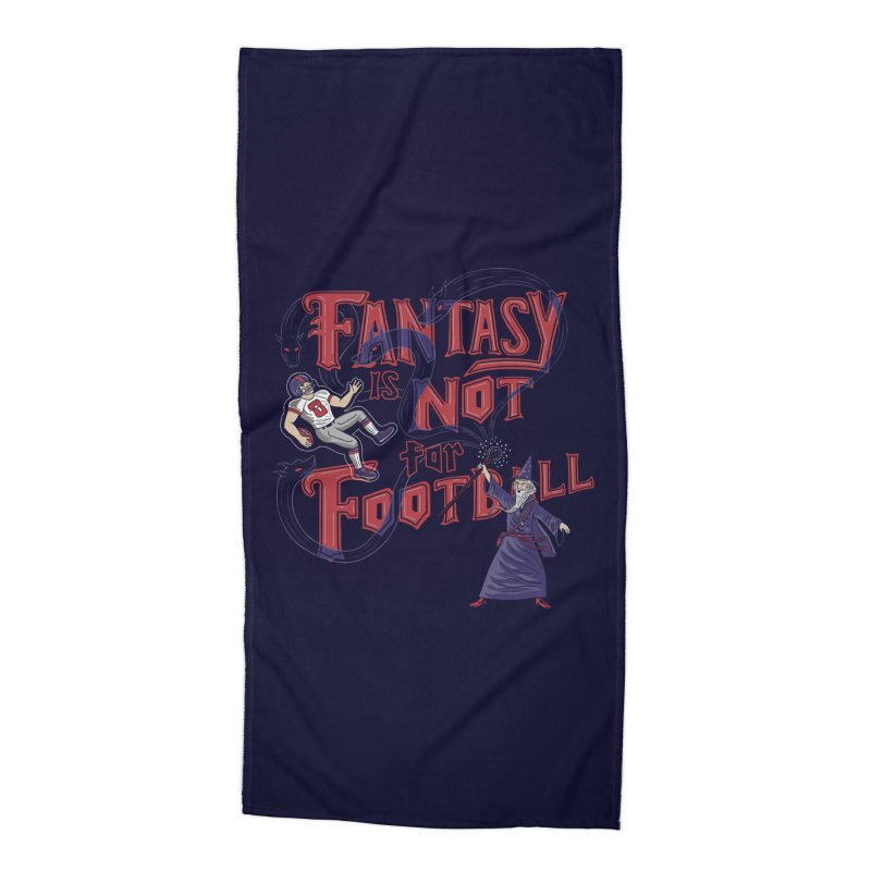 Fantasy Not Football Accessories Beach Towel by Ibyes