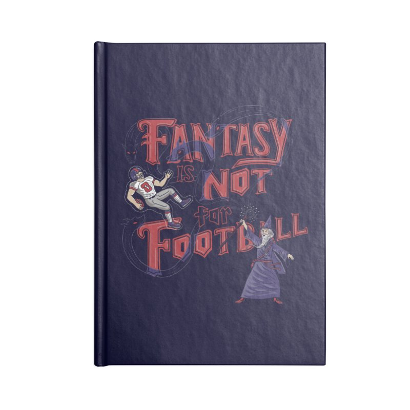 Fantasy Not Football Accessories Notebook by Ibyes