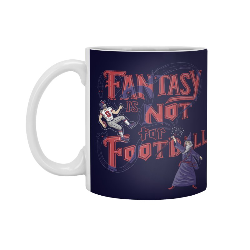 Fantasy Not Football Accessories Mug by Ibyes