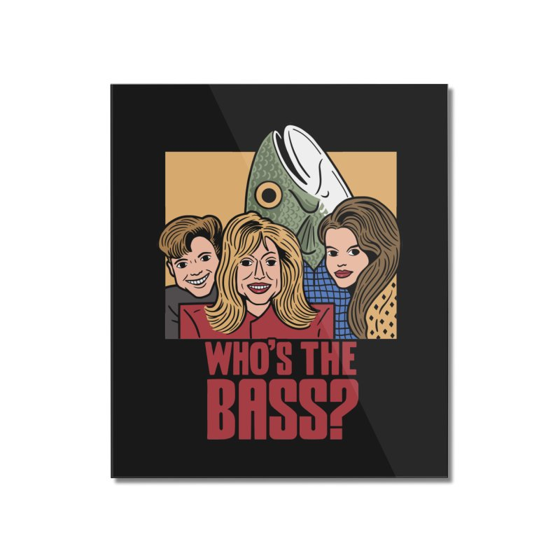 Who's The Bass? Home Mounted Acrylic Print by Ibyes