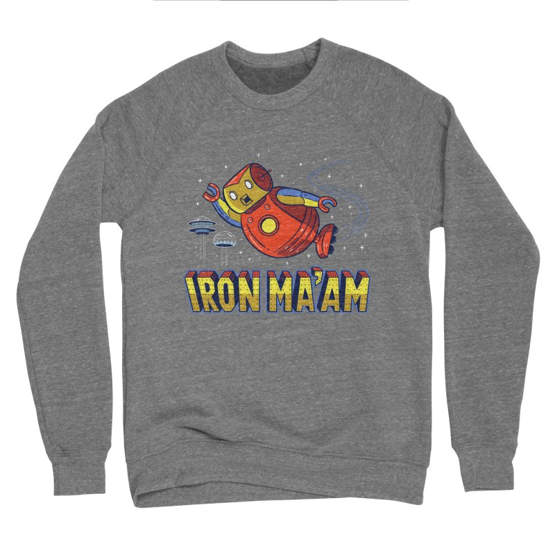 Iron Ma'am Men's Sponge Fleece Sweatshirt by Ibyes