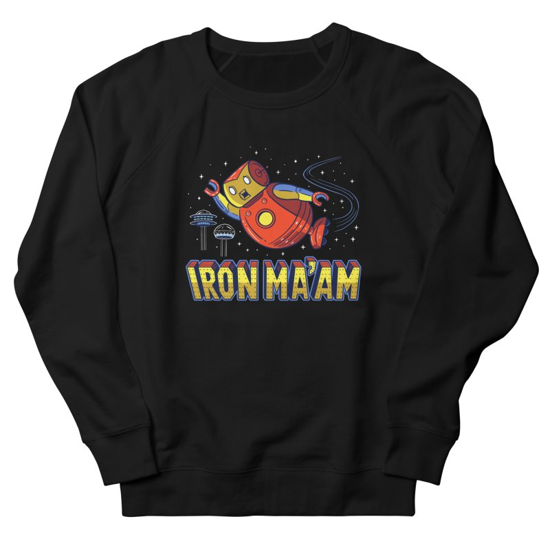 Iron Ma'am Women's French Terry Sweatshirt by Ibyes