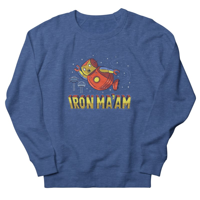Iron Ma'am Men's French Terry Sweatshirt by Ibyes