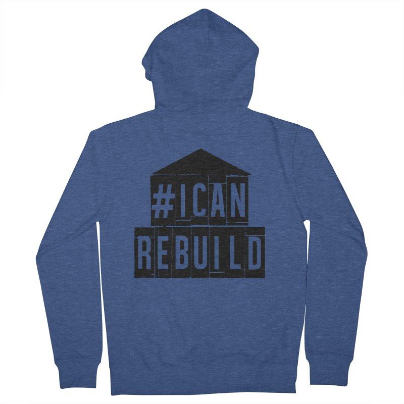 #icanrebuild Men's Zip-Up Hoody by #icanrebuild Merchandise