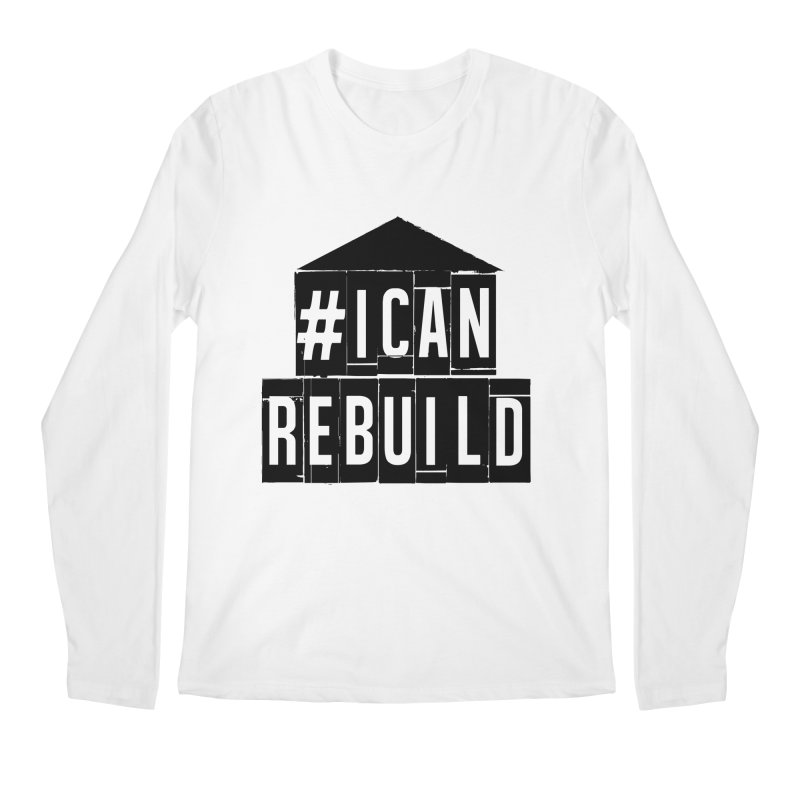 #icanrebuild Men's Longsleeve T-Shirt by #icanrebuild Merchandise