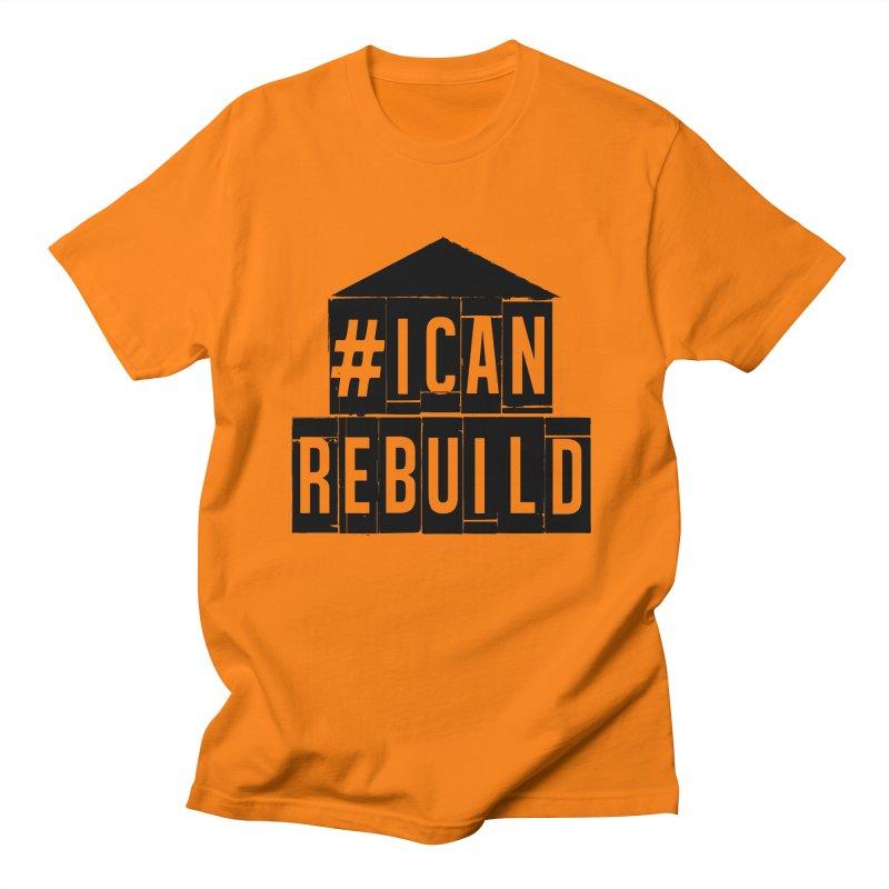 #icanrebuild Men's T-Shirt by #icanrebuild Merchandise