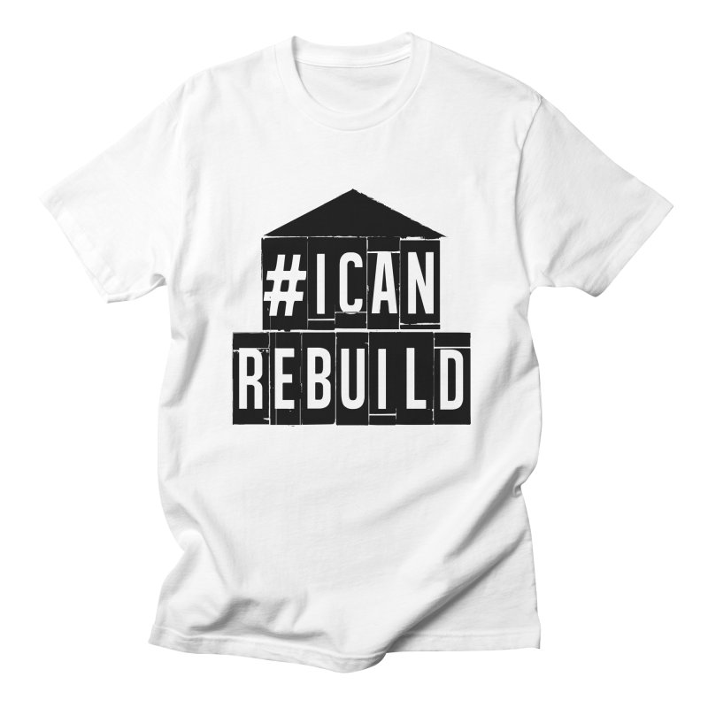 #icanrebuild Men's T-shirt by #icanrebuild Merchandise