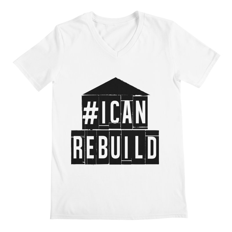 #icanrebuild Men's V-Neck by #icanrebuild Merchandise