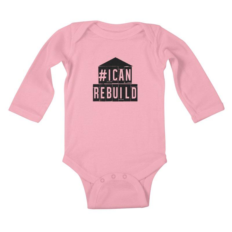 #icanrebuild Kids Baby Longsleeve Bodysuit by #icanrebuild Merchandise