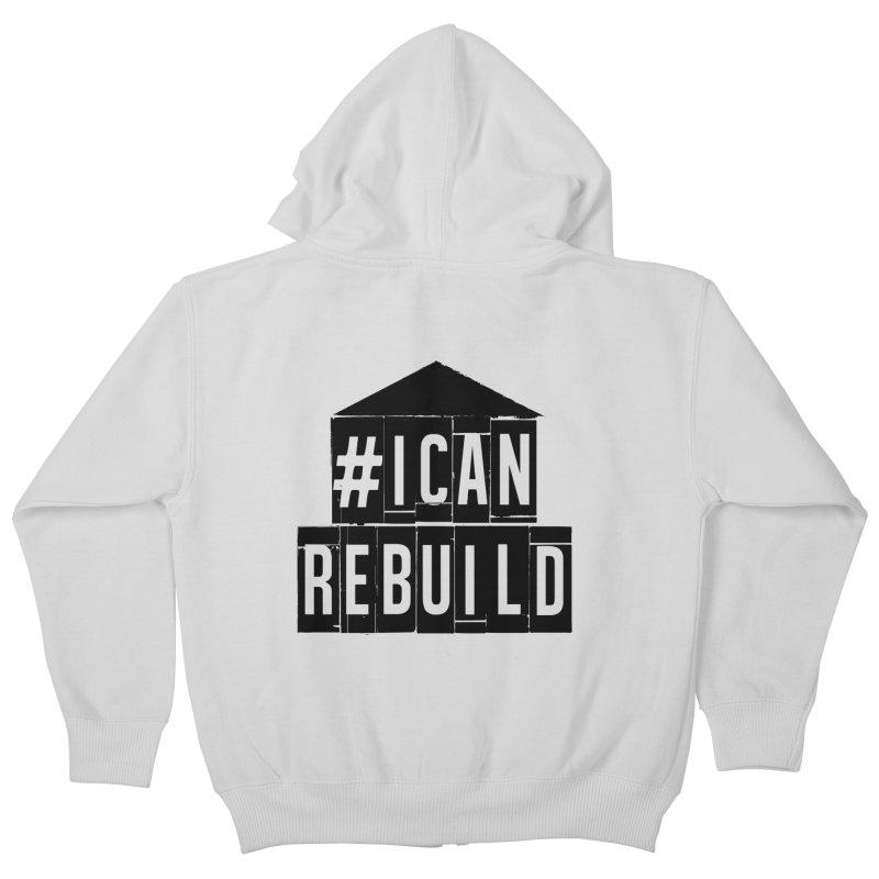 #icanrebuild Kids Zip-Up Hoody by #icanrebuild Merchandise