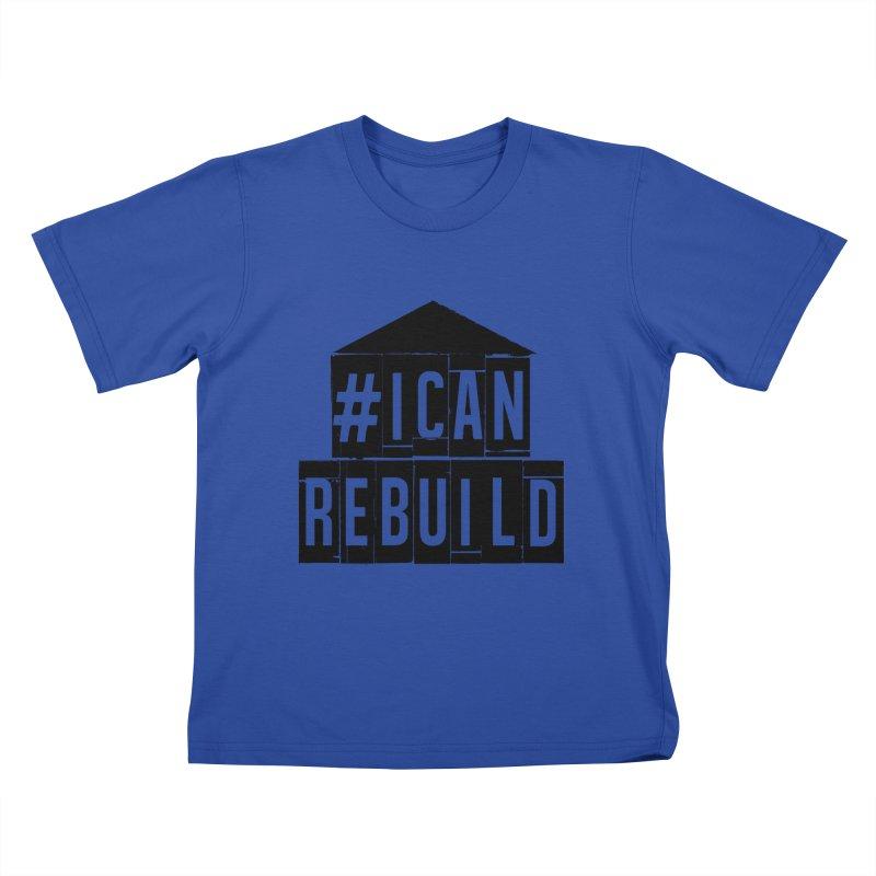 #icanrebuild Kids T-shirt by #icanrebuild Merchandise