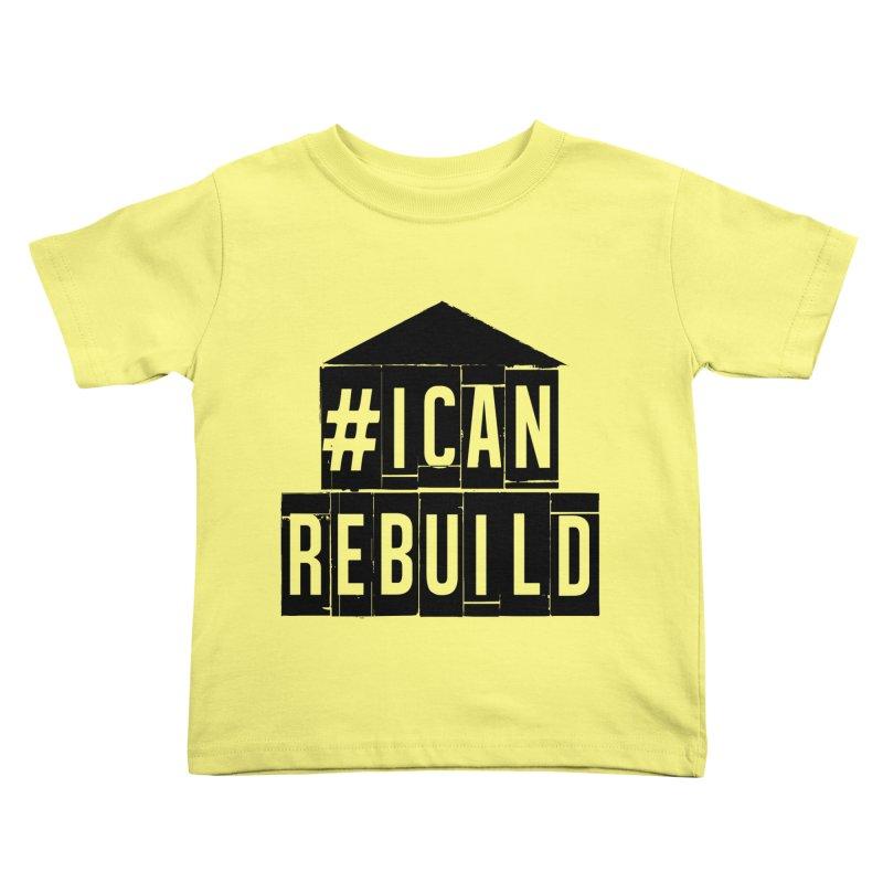 #icanrebuild in Kids Toddler T-Shirt Lemon by #icanrebuild Merchandise