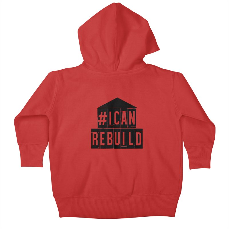 #icanrebuild Kids Baby Zip-Up Hoody by #icanrebuild Merchandise