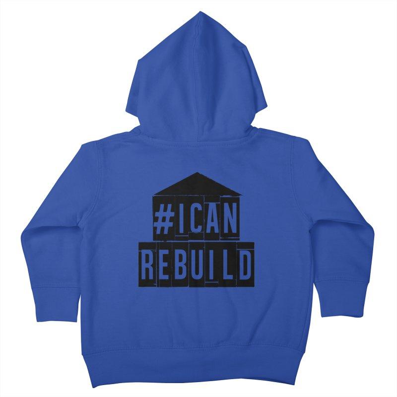 #icanrebuild Kids Toddler Zip-Up Hoody by #icanrebuild Merchandise