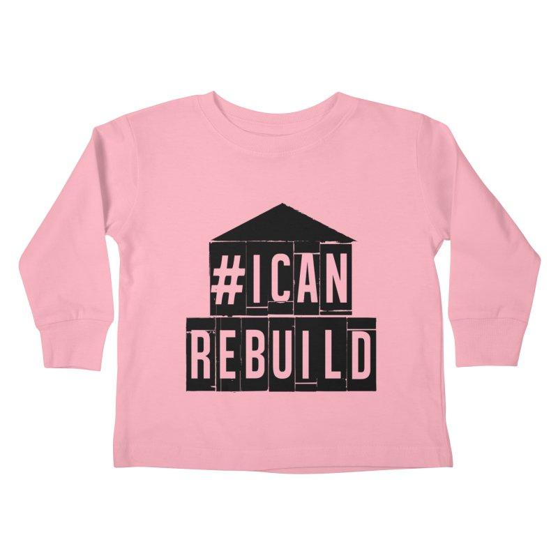 #icanrebuild Kids Toddler Longsleeve T-Shirt by #icanrebuild Merchandise