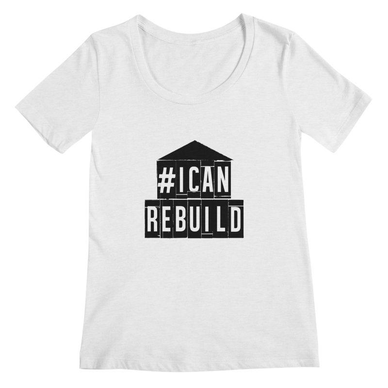 #icanrebuild Women's Scoopneck by #icanrebuild Merchandise