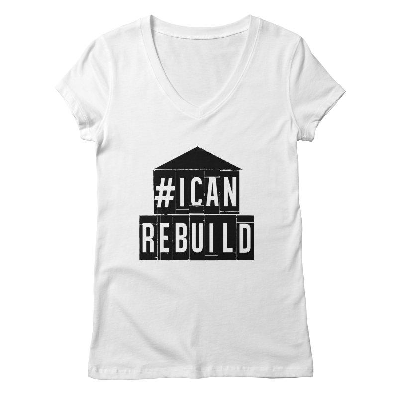 #icanrebuild Women's V-Neck by #icanrebuild Merchandise
