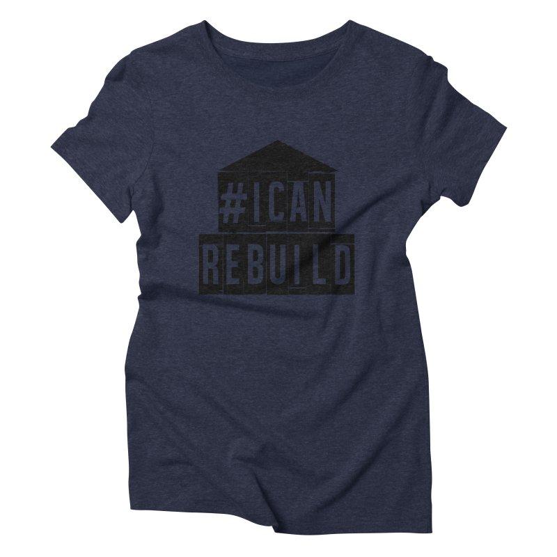 #icanrebuild Women's Triblend T-shirt by #icanrebuild Merchandise