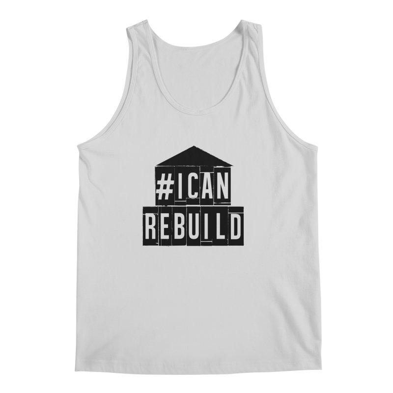 #icanrebuild Men's Tank by #icanrebuild Merchandise