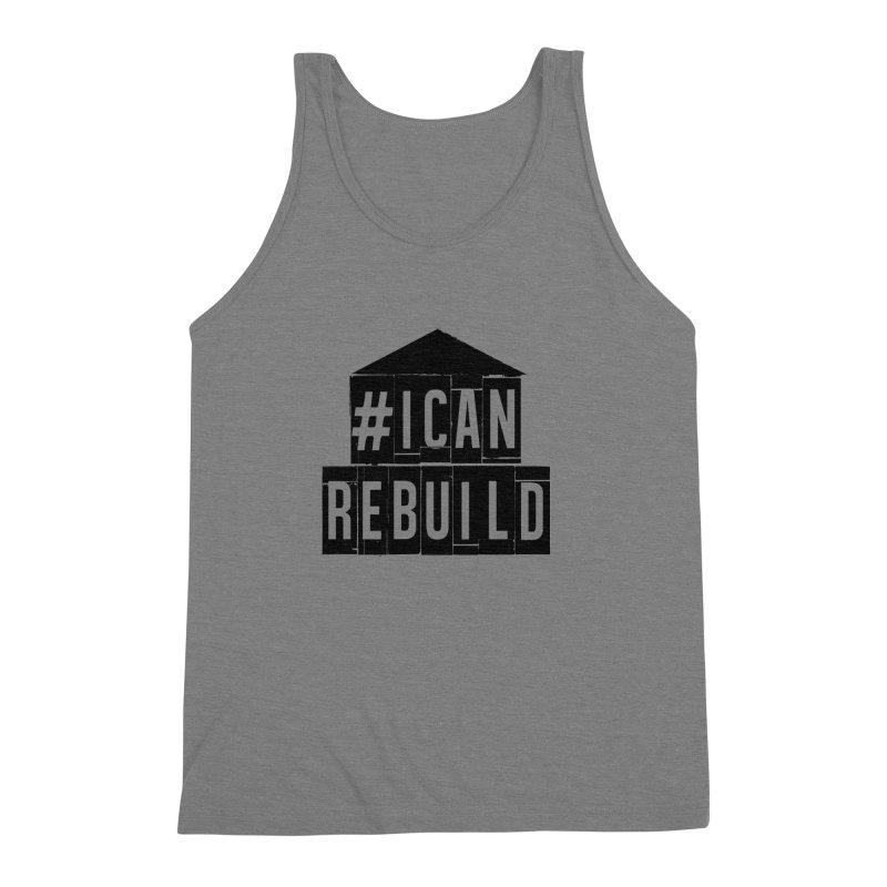 #icanrebuild Men's Triblend Tank by #icanrebuild Merchandise