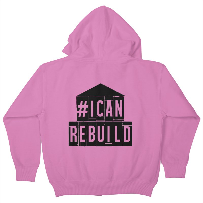 #icanrebuild Kids Zip-Up Hoody by #icanrebuild Merchandise