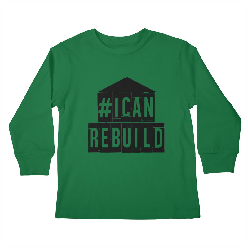 #icanrebuild Kids Longsleeve T-Shirt by #icanrebuild Merchandise