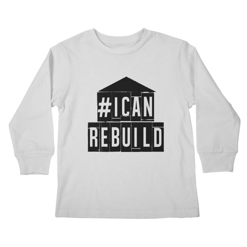 #icanrebuild Kids Longsleeve T-Shirt by #icanrebuild Merchandise