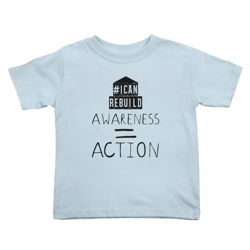 Action Kids Toddler T-Shirt by #icanrebuild Merchandise