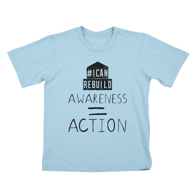 Action Kids T-Shirt by #icanrebuild Merchandise