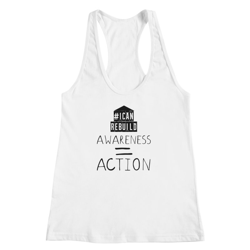 Action in Women's Racerback Tank White by #icanrebuild Merchandise